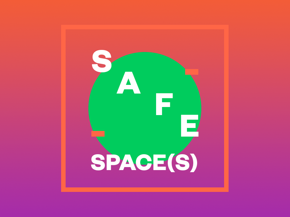 Safe Space(s) : Slogan and poster creation workshop