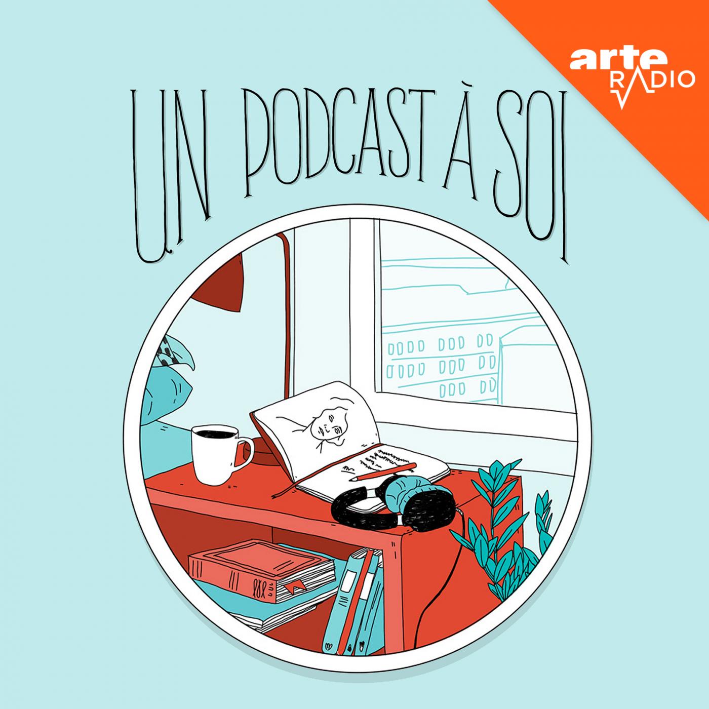 """""""Un podcast à soi"""", une production ARTE Radio (visuel)."""
